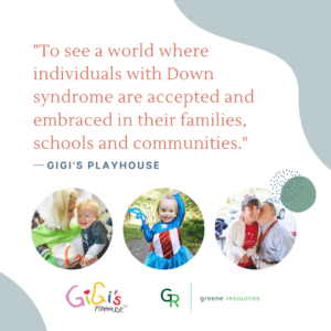 Gigi's Playhouse Mission Quote